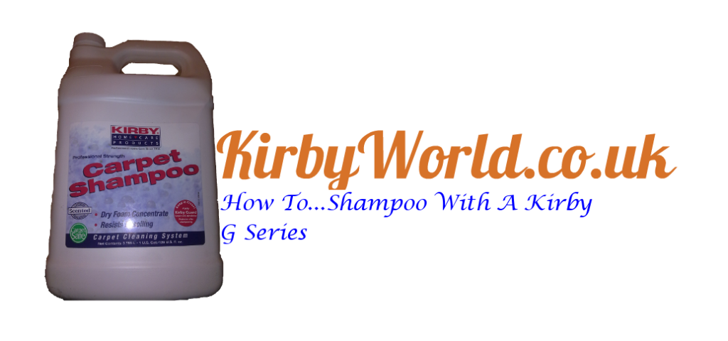 How To Shampoo With A Kirby G-Series